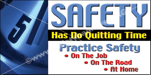 Safety Has No Quitting Time safety banner item 1016