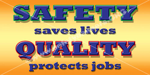 Safety Saves Lives Quality Protects Jobs safety banner item 1055
