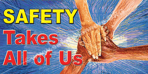 Safety Takes All of Us safety banner item 3015 175