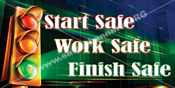 Start Safe Work Safe Finish Safe safety banner item 1169 175
