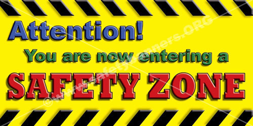 Attention You Are Now Entering A Safety Zone safety banner item 1026